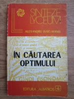 Anticariat: Alexandru Isaic Maniu - In cautarea optimului