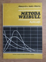 Alexandru Isaic Maniu - Metoda Weibull. Aplicatii