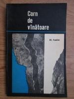 Alexandru Ivasiuc - Corn de vinatoare