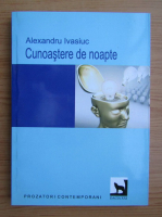 Anticariat: Alexandru Ivasiuc - Cunoasterea de noapte