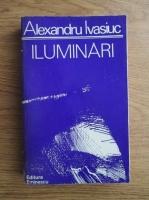 Anticariat: Alexandru Ivasiuc - Iluminari
