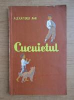 Anticariat: Alexandru Jar - Cucuietul