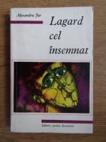 Anticariat: Alexandru Jar - Lagard cel insemnat