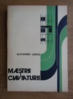 Alexandru Leahu - Maestrii claviaturii