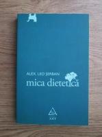 Anticariat: Alexandru Leo Serban - Mica dietetica