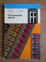 Alexandru Marin - Cinematografia aplicata (volumul 1)