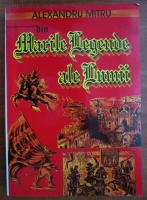 Alexandru Mitru - Din marile legende ale lumii