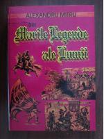 Anticariat: Alexandru Mitru - Din marile legende ale lumii