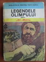 Alexandru Mitru - Legendele Olimpului. Eroii