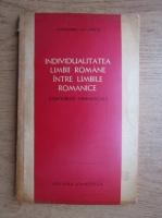 Anticariat: Alexandru Niculescu - Individualitatea limbii romane intre limbile romanice
