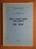 Anticariat: Alexandru Niculescu - Manual de lingvistica romanica, latinitate-romanitate (volumul 2, 1979)