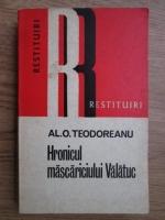 Anticariat: Alexandru O. Teodoreanu - Hronicul mascariciul Valatuc
