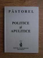 Anticariat: Alexandru O. Teodoreanu - Politice si apulitice