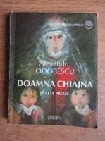 Alexandru Odobescu - Doamna Chiajna si alte proze