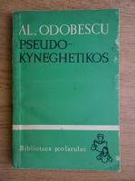 Anticariat: Alexandru Odobescu - Pseudo-kyneghetikos