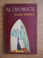 Anticariat: Alexandru Odobescu - Scene istorice
