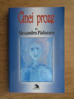 Anticariat: Alexandru Paduraru - Cinci proze