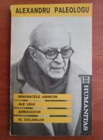 Alexandru Paleologu - Minunatele amintiri ale unui ambasador al golanilor