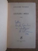 Anticariat: Alexandru Petrescu - Cetatile mele (cu autograful autorului)