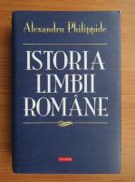Alexandru Philippide - Istoria limbii romane