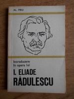 Anticariat: Alexandru Piru - Introducere in opera lui I. Eliade Radulescu