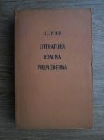 Anticariat: Alexandru Piru - Literatura romana premoderna