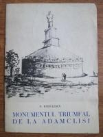 Alexandru Radulescu - Monumentul triumfal de la Adamclisi