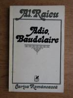 Alexandru Raicu - Adio, Baudelaire