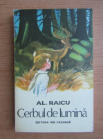Alexandru Raicu - Cerbul de lumina