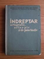 Alexandru Rosetti - Indreptar ortografic, ortoepic si de punctuatie