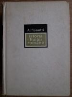 Anticariat: Alexandru Rosetti - Istoria limbii romane de la origini pana in secolul al XVII-lea
