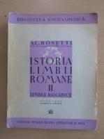 Anticariat: Alexandru Rosetti - Istoria limbii romane. Limbile balcanice (volumul 2, 1943)