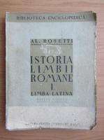 Alexandru Rosetti - Istoria limbii romane, volumul 1. Limba latina (1940)