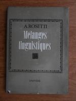 Anticariat: Alexandru Rosetti - Melanges linguistiques
