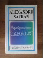 Anticariat: Alexandru Safran - Intelepciunea Cabalei