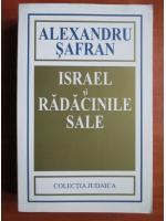 Alexandru Safran - Israel si radacinile sale