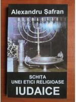 Alexandru Safran - Schita unei etici religioase iudaice