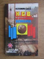 Alexandru Sauca - KGB-ul si revolutia romana