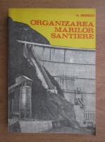 Alexandru Simionescu - Organizarea marilor santiere