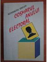 Anticariat: Alexandru Singer - Cosmarul anului electoral