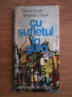 Anticariat: Alexandru Stark, Sorina Stark - Cu sufletul la gura