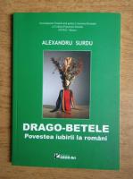 Alexandru Surdu - Drago-betele. Povestea iubirii la romani