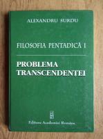Anticariat: Alexandru Surdu - Filosofia Pentadica (volumul 1)
