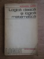 Anticariat: Alexandru Surdu - logica clasica si logica matematica
