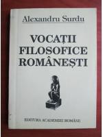 Anticariat: Alexandru Surdu - Vocatii filosofice romanesti