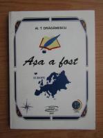 Alexandru T. Draganescu - Asa a fost