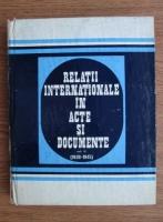 Anticariat: Alexandru Vianu - Relatii internationale in acte si documente (1939-1945) (volumul 2)