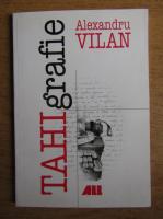 Anticariat: Alexandru Vilan - Tahigrafie
