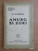 Alexandru Vlahuta - Amurg si zori (1948)