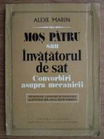 Alexe Marin - Mos Patru sau Invatatorul de sat. Convorbiri asupra mecanicii